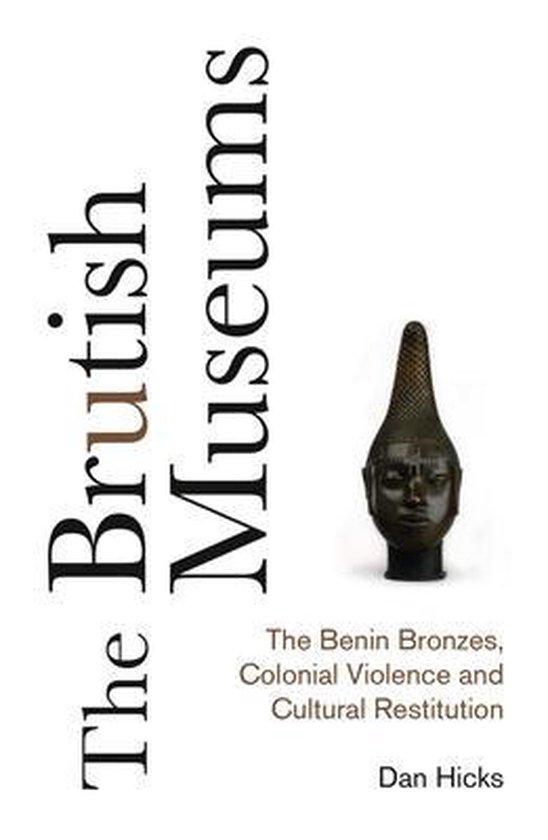 Boek cover The Brutish Museums van Dan Hicks (Hardcover)