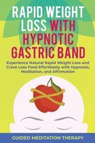 Rapid Weight Loss with Hypnotic Gastric Band