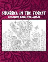 Squirrel in the forest - Coloring Book for adults