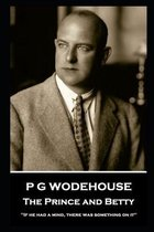 P G Wodehouse - The Prince and Betty