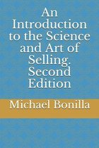 An Introduction to the Science and Art of Selling. Second Edition