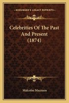 Celebrities of the Past and Present (1874)
