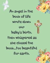 An Angel In The Book Of Life Wrote Down Our Baby's Birth Then Whispered As She Closed The Book Too Beautiful For Earth