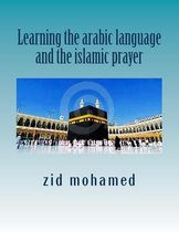Learning the arabic language and the islamic prayer