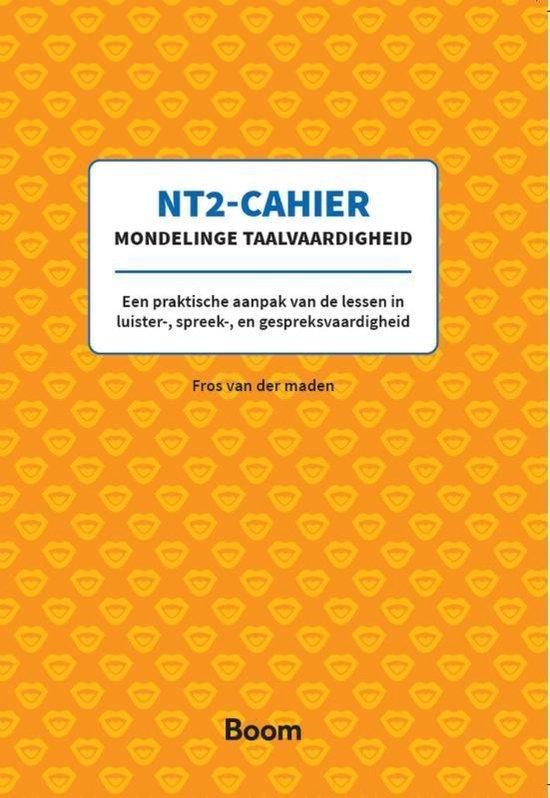 NT2-cahier Mondelinge taalvaardigheid - Fros van der Maden |