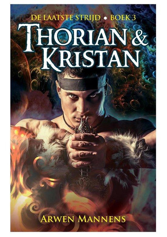 De laatste strijd 3 - Thorian & Kristan - Arwen Mannens |