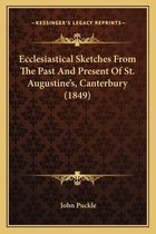 Ecclesiastical Sketches from the Past and Present of St. Augustine's, Canterbury (1849)
