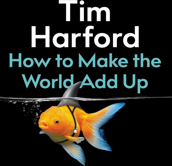 Boek cover How to Make the World Add Up van Tim Harford (Onbekend)