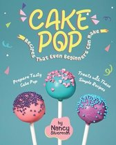 Cake Pop Recipes That Even Beginners Can Make