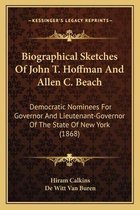 Biographical Sketches of John T. Hoffman and Allen C. Beach