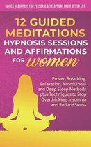 12 Guided Meditations, Hypnosis Sessions and Affirmations for Women