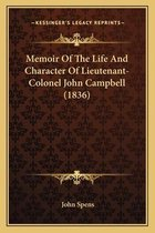 Memoir of the Life and Character of Lieutenant-Colonel John Campbell (1836)