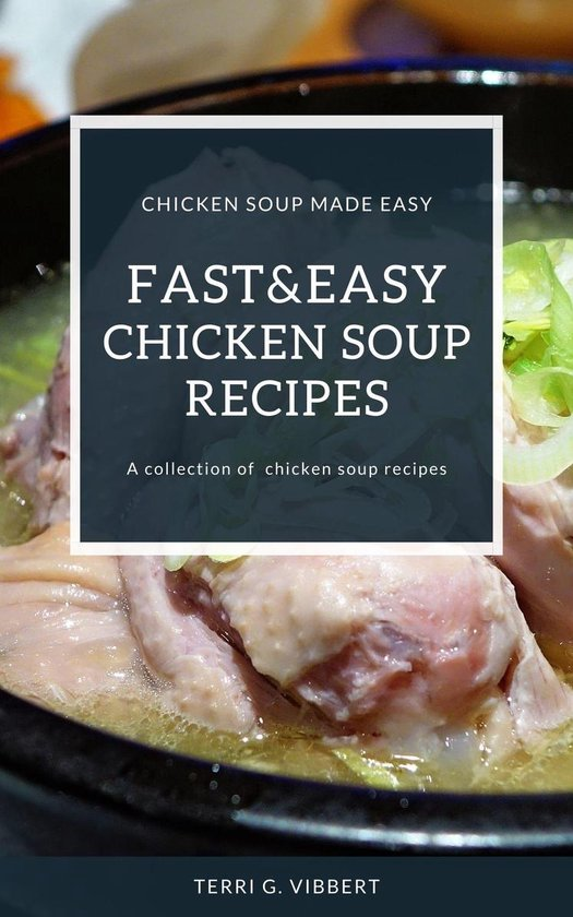 Fast And Easy Chicken Soup Recipes