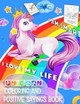 Unicorn Coloring and Positive Sayings Book: For Kids 4-8