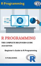 R Programming in 2021 : Learn How to Program R in One Day and Learn It Well. R for Beginners with Hands-on Project