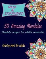 50 Amazing Mandalas: An Adult Coloring Book with Fun, Easy, and Relaxing Coloring Pages: New & expanded Mandala