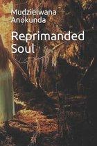 Reprimanded Soul