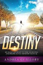 Dancing to Destiny
