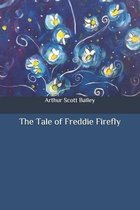 The Tale of Freddie Firefly