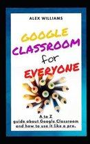 Google Classroom for Everyone