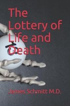 The Lottery of Life and Death
