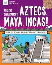 Ancient Civilizations Aztecs Maya Incas