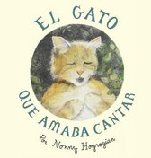 The Cat Who Loved to Sing / El Gato Que Amaba Cantar