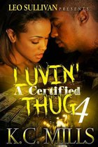 Luvin' A Certified Thug 4