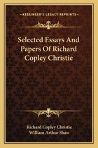 Selected Essays and Papers of Richard Copley Christie