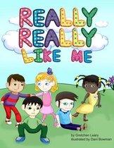 Really, Really Like Me