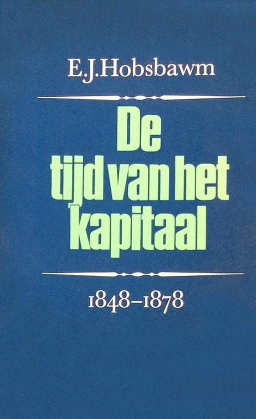 De tijd van het kapitaal. 1848-1878 - E.J. Hobsbawm   Fthsonline.com