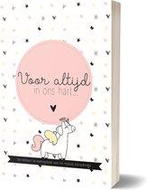 Voor Altijd In Ons Hart... Een liefdevol herinneringsboek voor een overleden baby (meisje)