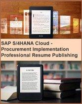 SAP S/4HANA Cloud - Procurement Implementation Professional Resume Publishing