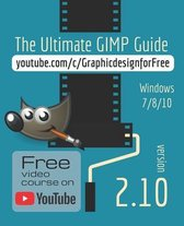 The Ultimate GIMP 2.10 Guide