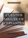 Cuentos Miguel de Cervantes