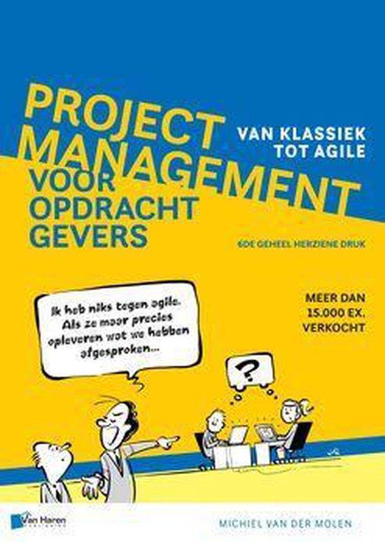Projectmanagement voor opdrachtgevers 6de herziene druk - Michiel van der Molen |