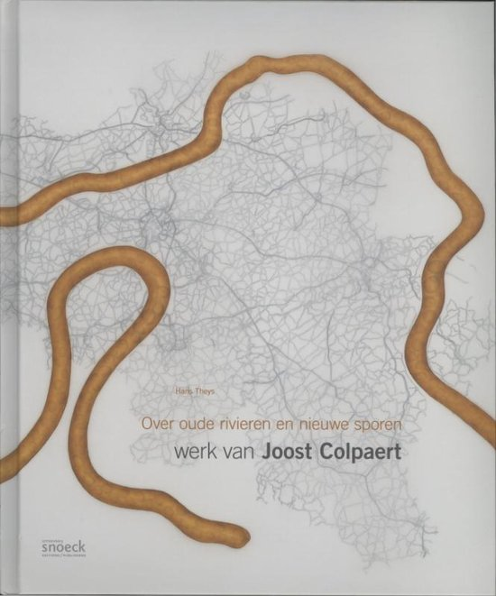 Over oude rivieren en nieuwe sporen - Hans Theys |