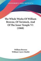 The Whole Works of William Browne, of Tavistock, and of the Inner Temple V1 (1868)