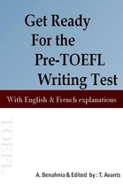 Boek cover Get Ready For the Pre-TOEFL Writing Test With English & French explanations van A. Benahnia