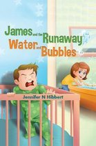 James and the Runaway Water and Bubbles