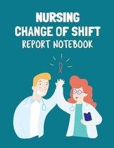 Nursing Change Of Shift Report Notebook