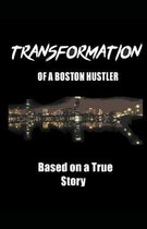 Transformation of a Boston Hustler