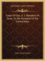 Letter of Gen. A. J. Hamilton of Texas, to the President of the United States