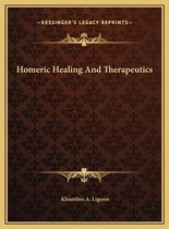 Homeric Healing and Therapeutics