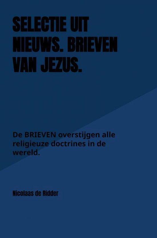 Selectie uit Nieuws. BRIEVEN van Jezus. - Nicolaas de Ridder   Fthsonline.com