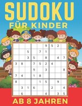 Sudoku F�r Kinder Ab 8 Jahren: Band 2 - Einfaches, mittleres, schwieriges Sudoku-R�tsel und ihre L�sungen. Merkf�higkeit und Logik. Stunden der Spiel