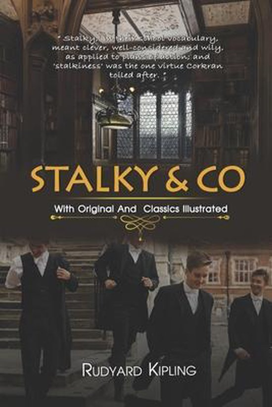 Stalky & Co: ( illustrated ) Original Classic Novel, Unabridged Classic Edition