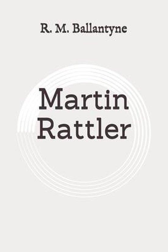 Martin Rattler: Original