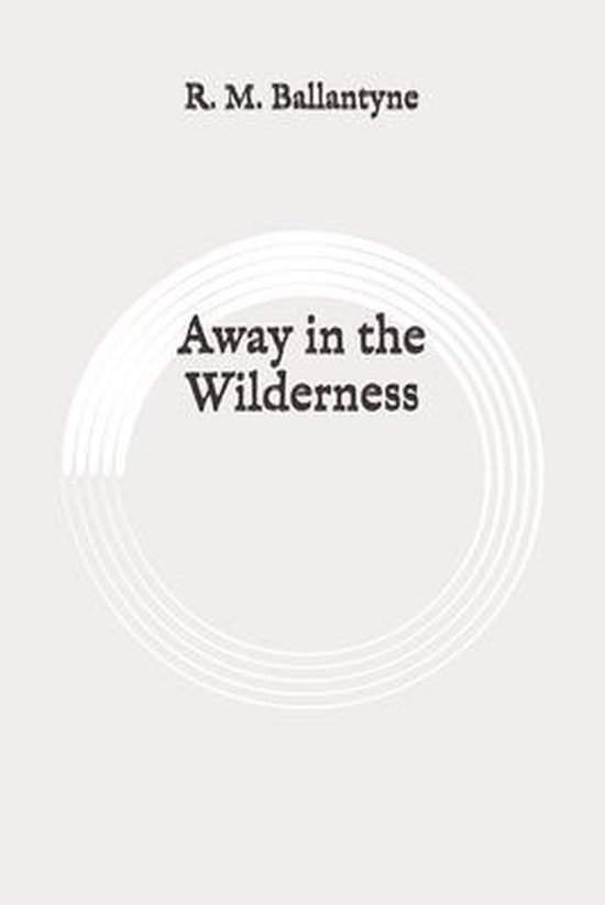 Away in the Wilderness: Original
