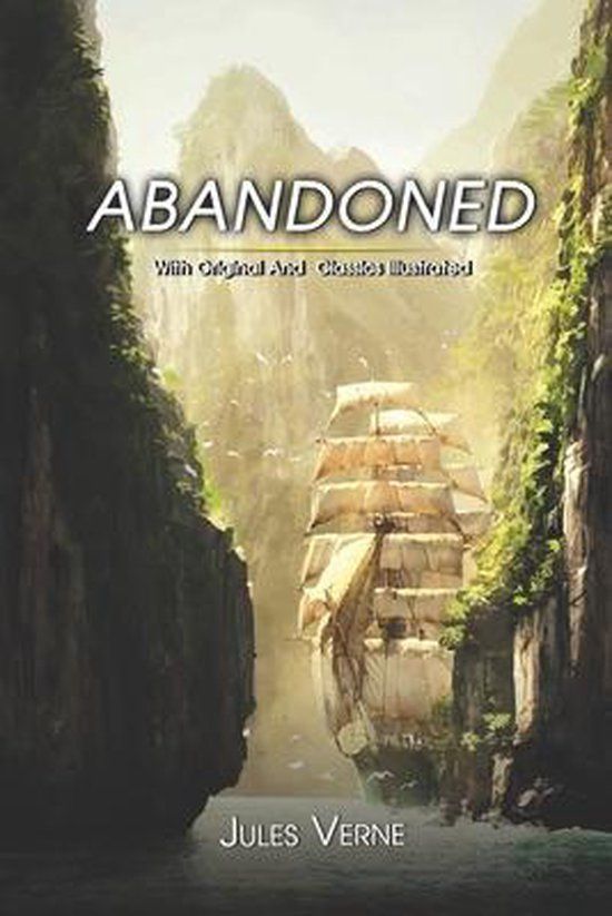 Abandoned: ( illustrated ) The Complete Original Classic Novel, Unabridged Classic Edition
